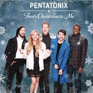 Pentatonix_-_That's_Christmas_to_Me